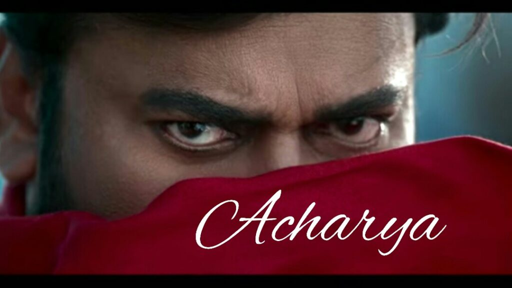 Acharya Movie Cast 2021, Review, Box Office Collection